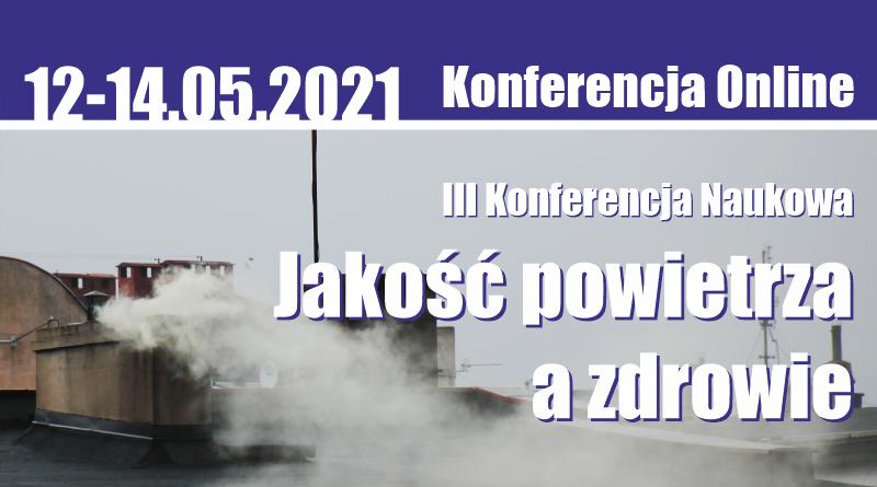"""III Konferencja Naukowa """"Jakość powietrza a zdrowie"""""""